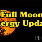 Energy Update – Full Moon Of October 16th Was A Very Significant Turning Point