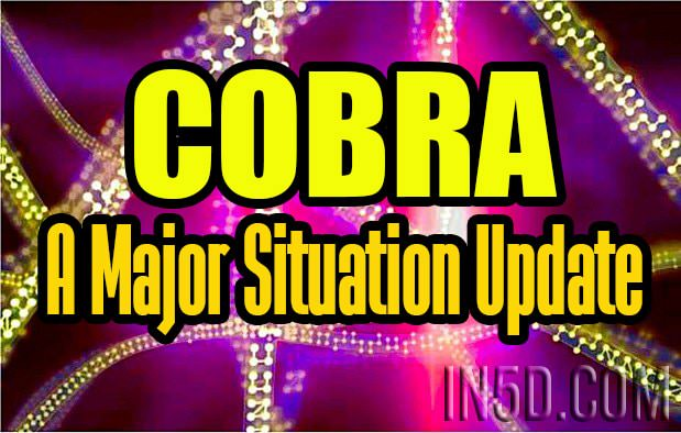 COBRA - A Major Situation Update