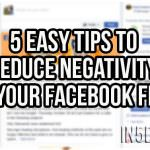 5 Easy Tips To Reduce Negativity On Your Facebook Feed