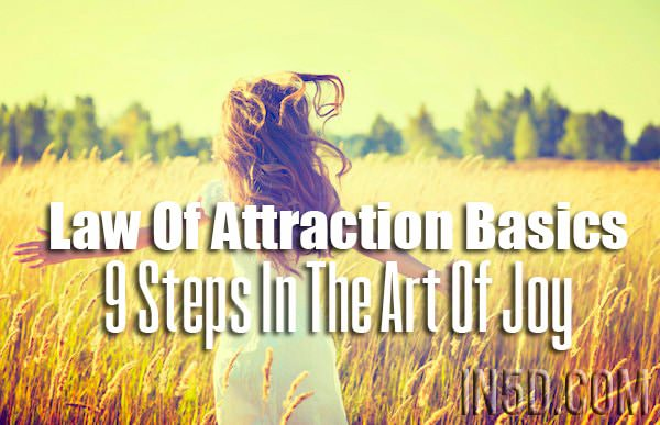 Law Of Attraction Basics: 9 Steps In The Art Of Joy