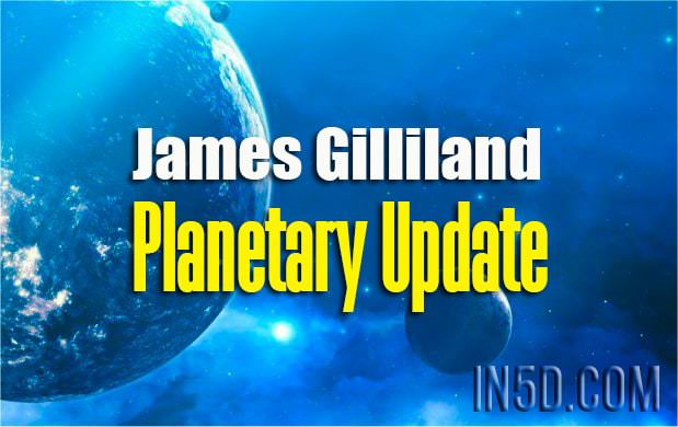 James Gilliland - Planetary Update With Ethann Fox