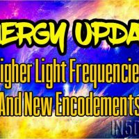 Energy Update – Higher Light Frequencies and NEW ENCODEMENTS