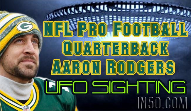 NFL Pro Football Quarterback Aaron Rodgers UFO Sighting