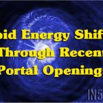 Rapid Energy Shifting Through Recent Portal Openings