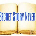 The Secret Story Never Told