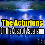The Acturians – On The Cusp of Ascension
