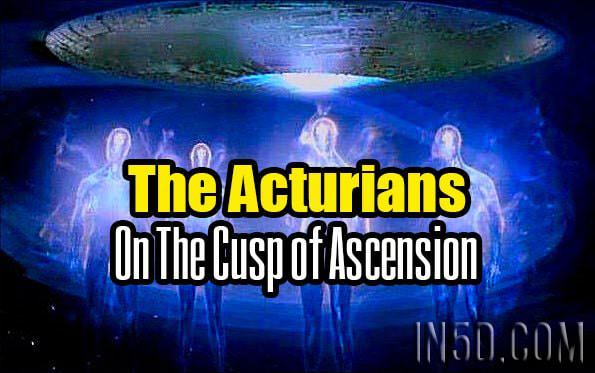 The Acturians - On The Cusp of Ascension