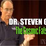 Dr. Steven Greer – The Cosmic False Flag