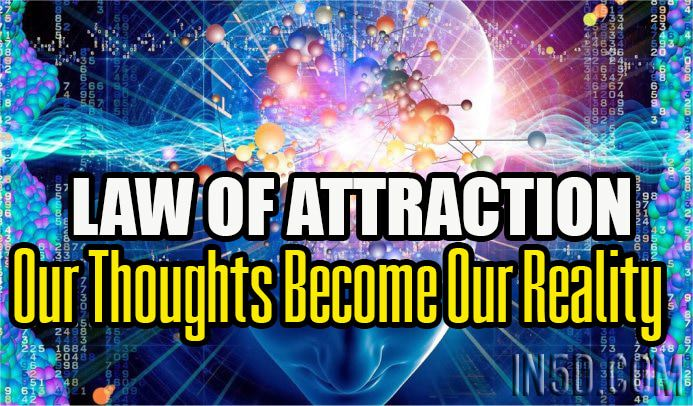 Law Of Attraction - Our Thoughts Become Our Reality
