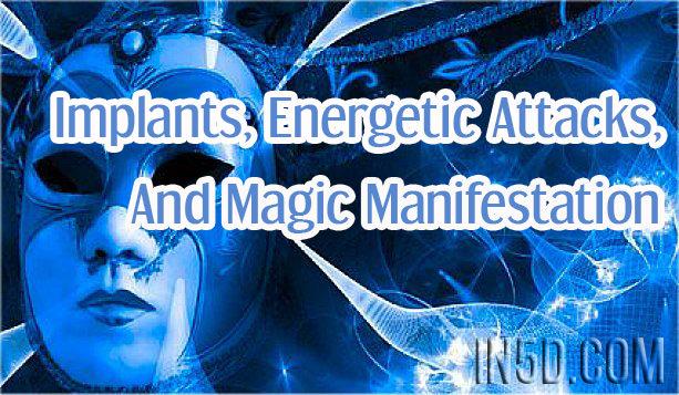 Implants, Energetic Attacks, And Magic Manifestation - Cosmic Awakening Show