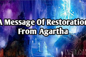 A Message Of Restoration From Agartha