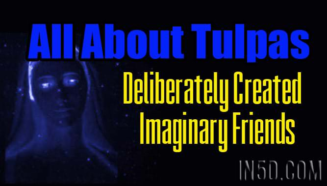 All About Tulpas - Deliberately Created Imaginary Friends