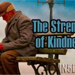 The Strength of Kindness
