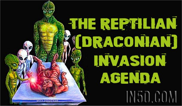 The Reptilian Draconian Invasion Agenda In5d In5d