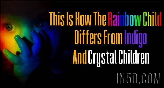 This Is How The Rainbow Child Differs From Indigo And Crystal Children