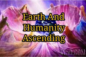 Earth And Humanity Ascending