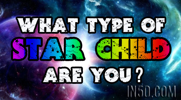 What Type Of Star Child Are You?