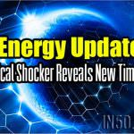 Energy Update – Political Shocker Reveals New Timeline