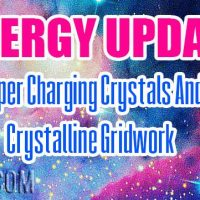 Energy Update – Super Charging Crystals And Crystalline Gridwork