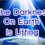 The Darkness On Earth Is Lifting