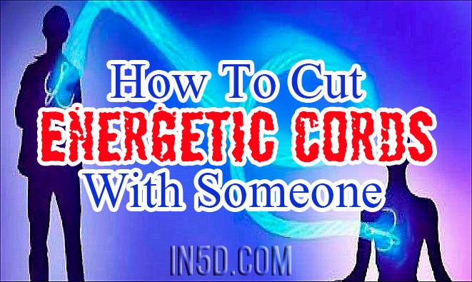 How To Cut Energetic Cords With Someone