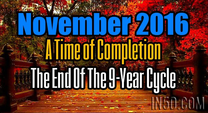 November 2016, A Time of Completion - The End Of The 9-Year Cycle