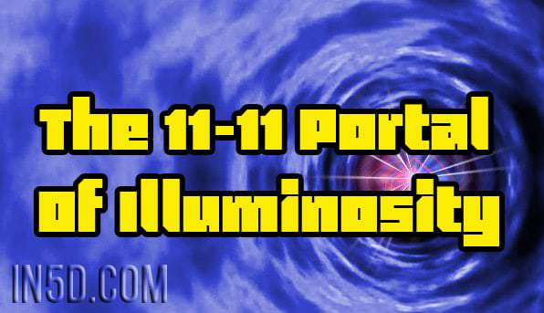 The 11-11 Portal Of Illuminosity