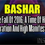 Bashar – The Fall Of 2016, A Time Of High Acceleration And High Manifestation