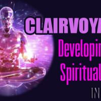 CLAIRVOYANCE – Developing Your Spiritual Spark