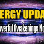Energy Update – Powerful Awakenings Now
