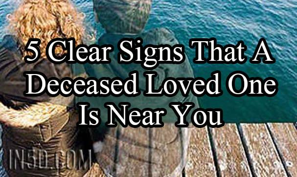 5 Clear Signs That A Deceased Loved One Is Near You
