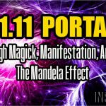 11.11 Portal – High Magick, Manifestation, And The Mandela Effect