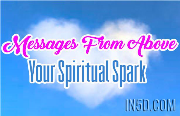 Messages From Above - Your Spiritual Spark