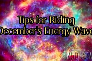 Tips for Riding December's Energy Wave