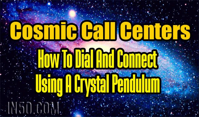 Cosmic Call Centers - How To Dial And Connect Using A Crystal Pendulum