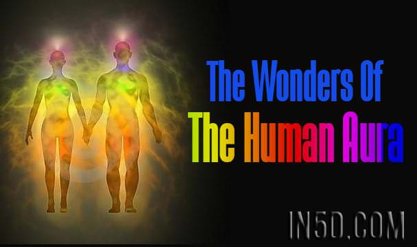 The Wonders Of The Human Aura