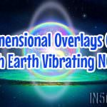 Dimensional Overlays Of Each Earth Vibrating NOW