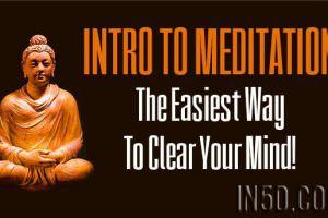 Intro To Meditation – The Easiest Way To Clear Your Mind!