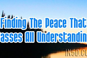 Finding The Peace That Passes All Understanding