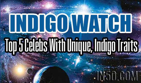 INDIGO WATCH: Top 5 Celebs With Unique, Indigo Traits