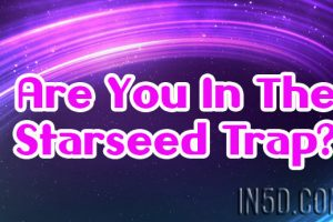 Are You In The Starseed Trap?