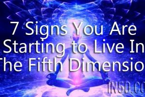 7 Signs You Are Starting to Live In The Fifth Dimension – Don't Ignore Them!