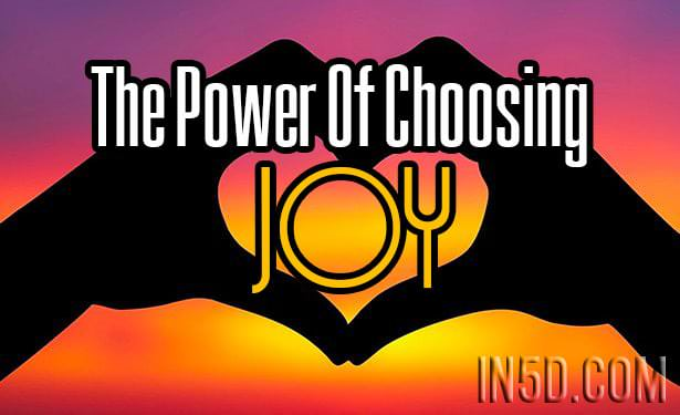 The Power Of Choosing Joy