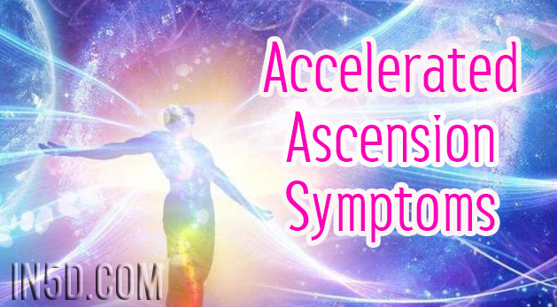 Accelerated Ascension Symptoms - In5D : In5D
