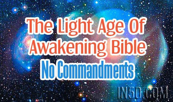 The Light Age Of Awakening Bible - No Commandments