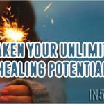 Awaken Your Unlimited Healing Potential