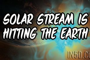 Solar Stream Is Hitting The Earth