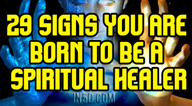 29 Signs You Are Born To Be A Spiritual Healer