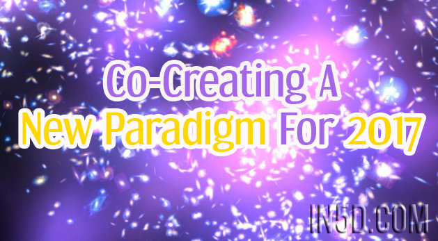 Co-Creating a New Paradigm for 2017