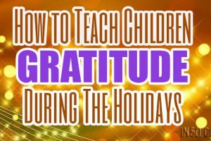 How to Teach Children Gratitude During The Holidays
